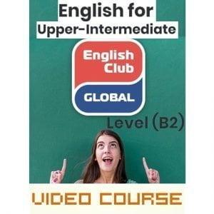 English for Upper-Intermediate Level (B2)