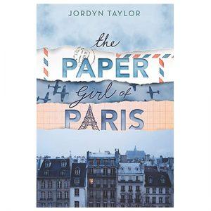The Paper Girl Of Paris By Jordyn Taylor PDF