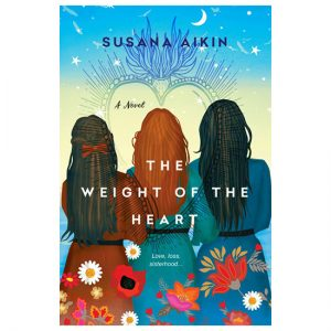 The Weight Of The Heart By Susana Aikin PDF