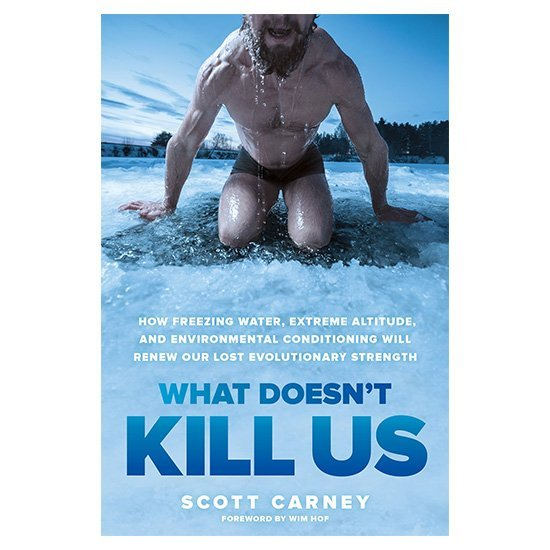 What Doesn't Kill Us _ the bestselling guide to transforming your body by unlocking your lost evolutionary strength PDF E-book By Scott Carney