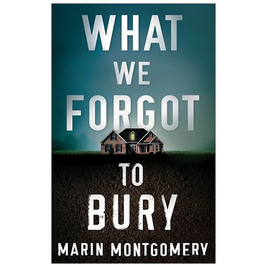 What We Forget To Bury By Marin Montgomery DF Ebook